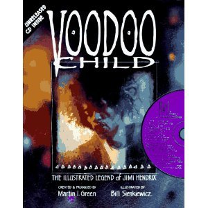 Voodoo Child : The Illustrated Legend of Jimi Hendrix . (Ohne CD!)