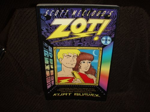 Scott Mccloud's ZOT! Collecting the First Ten Issues of the Classic Superhero Series: McCloud,...