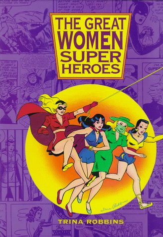 9780878164820: The Great Women Superheroes