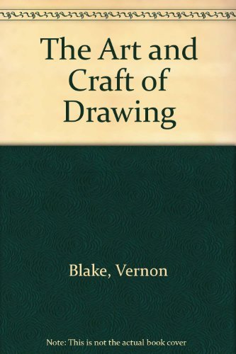 The Art and Craft of Drawing: A: Blake, Vernon