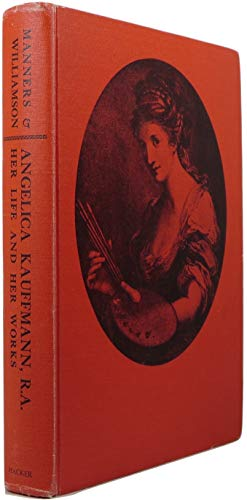 9780878171835: Angelica Kauffmann, R. A.: Her Life and Her Works