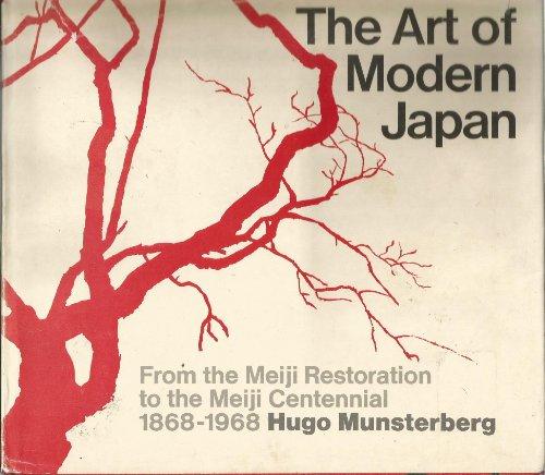 THE ART OF MODERN JAPAN: From the Meiji Restoration to the Meiji Centennial 1868-1968: MUNSTERBERG,...