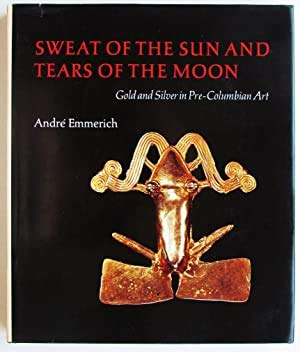 9780878172085: Sweat of the Sun & Tears of the Moon: Gold & Silver in Pre-Columbian Art