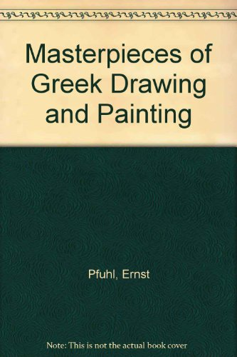 Masterpieces of Greek Drawing an Painting
