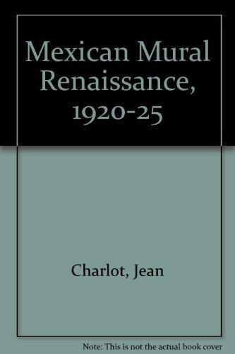 Mexican Mural Renaissance, 1920-25 (0878172513) by Charlot, Jean