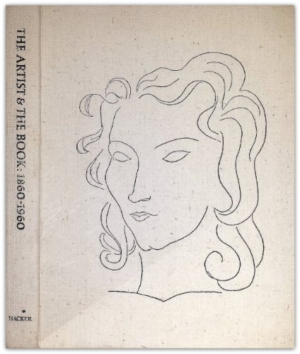 Artist and the Book Eighteen-Sixty to Nineteen-Sixty, in Western Europe and the United States