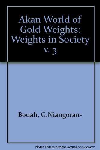 9780878173259: Akan World of Gold Weights: Weights in Society v. 3