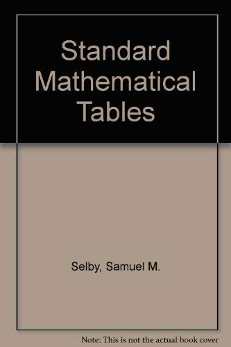 Standard Mathematical Tables: Selby, Samuel M.