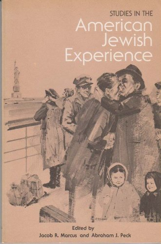 Studies in American Jewish Experience. Contributions from: Marcus, Jacob Rader