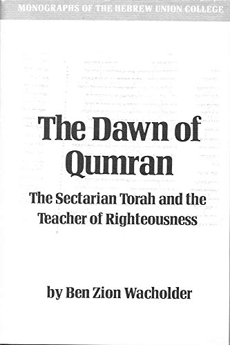 9780878204076: The dawn of Qumran: The sectarian Torah and the teacher of righteousness (Monographs of the Hebrew Union College)