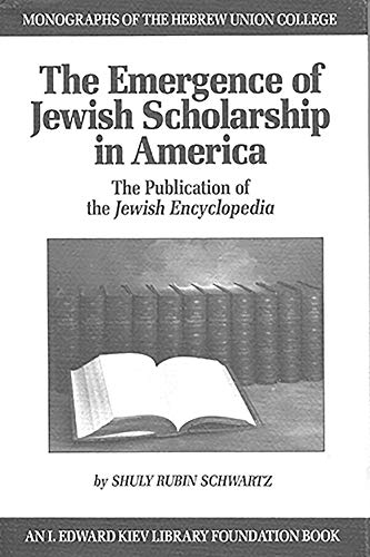 9780878204120: Emergence of Jewish Scholarship in America: The Publication of the Jewish Encyclopedia (Monographs of the Hebrew Union College)