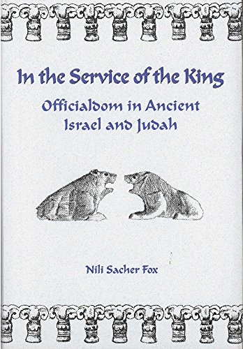 9780878204229: In the Service of the King: Officialdom in Ancient Israel and Judah (Monographs of the Hebrew Union College)