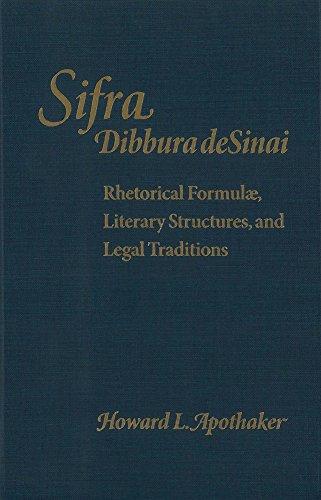 Sifra, Dibbura de Sinai - Rhetorical Formulae, Literary Structures, and Legal Traditions: Apothaker...