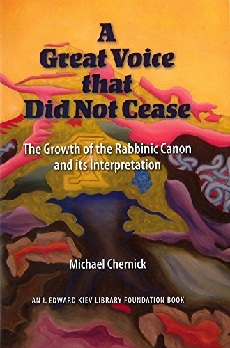 9780878204618: A Great Voice that Did Not Cease: The Growth of the Rabbinic Canon and Its Interpretation (I. Edward Kiev Library Foundation Volumes)