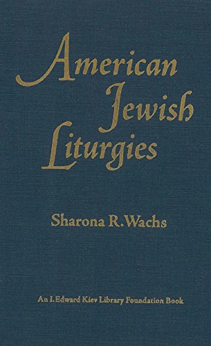 American Jewish Liturgies: Wachs, Sharona R.;
