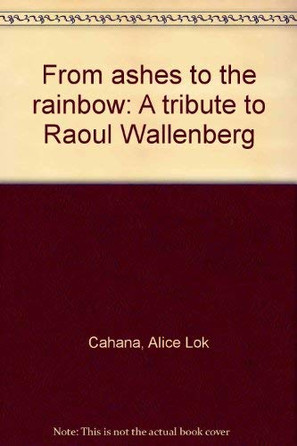 From Ashes to the Rainbow: A Tribute: Gilbert, Barbara, curated