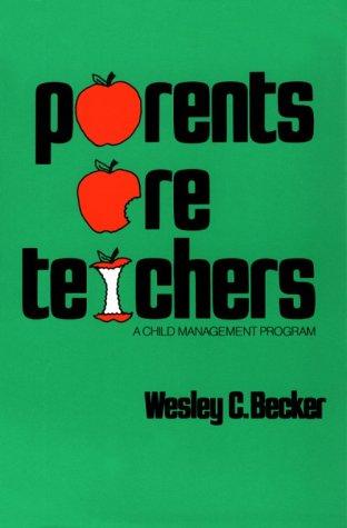 Parents Are Teachers: A Child Management Program: Wesley C. Becker