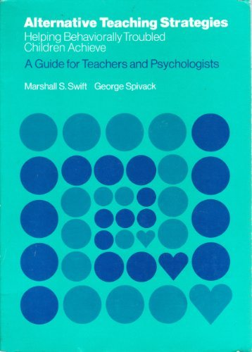 9780878221172: Alternative Teaching Strategies: Helping Behaviorally Troubled Children Achieve : A Guide for Teachers and Psychologists