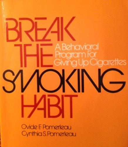 Break the smoking habit: A behavioral program: Ovide F. Pomerleau,