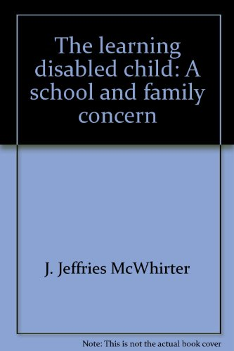 9780878221424: The learning disabled child: A school and family concern