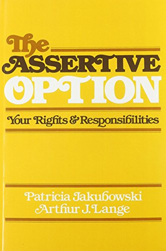 9780878221929: The Assertive Option: Your Rights and Responsibilities