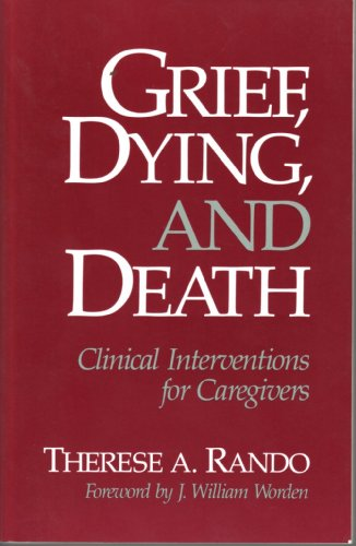 9780878222322: Grief, Dying, and Death: Clinical Interventions for Caregivers