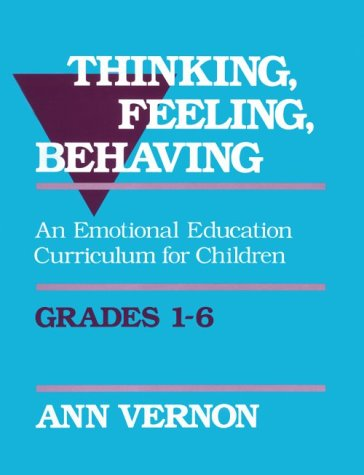 Thinking, Feeling, Behaving: An Emotional Education Curriculum for Children/Grades 1-6 (0878223053) by Ann Vernon