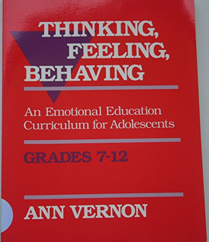 9780878223060: Thinking, Feeling, Behaving: An Emotional Education Curriculum for Adolescents/Grades 7-12