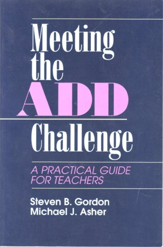 Out of Print)Meeting the Add Challenge: A: Gordon, Dr. Steven