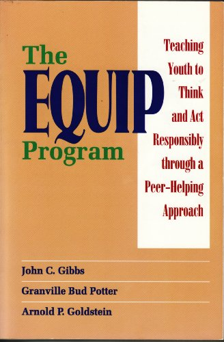 9780878223565: The Equip Program: Teaching Youth to Think and Act Responsibly through a Peer-Helping Approach