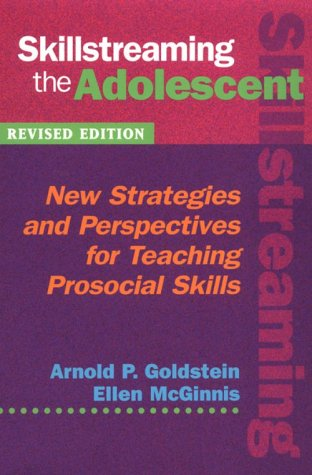 9780878223695: Skillstreaming the Adolescent: New Strategies and Perspectives for Teaching Prosocial Skills