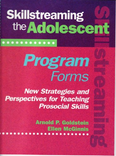 9780878223718: Skillstreaming the Adolescent : New Strategies and Perspectives for Teaching Prosocial Skills (Program Forms Booklet)