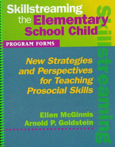 9780878223749: Skillstreaming the Elementary School Child: New Strategies and Perspectives for Teaching Prosocial Skills - Program Forms