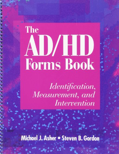 The Ad/Hd Forms Book: Identification, Measurement, & Intervention: Michael J. Asher, ...