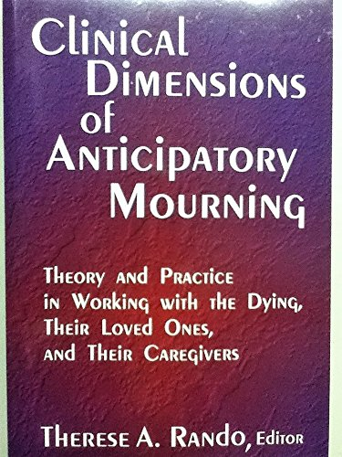9780878223800: Clinical Dimensions of Anticipatory Mourning: Theory and Practice in Working With the Dying, Their Loved Ones, and Their Caregivers