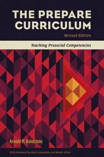 the prepare curriculum  teaching prosocial competencies revised by arnold p  goldstein  revised