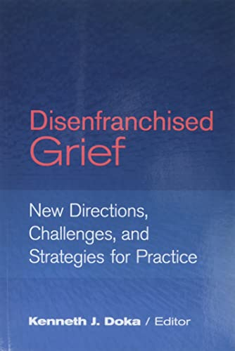 9780878224272: Disenfranchised Grief: New Directions, Challenges, and Strategies for Practice