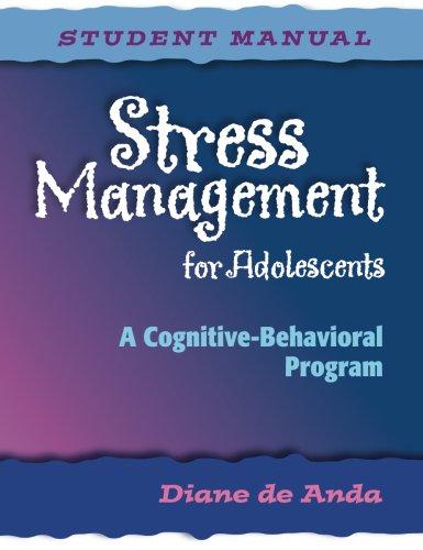 9780878224364: Stress Management for Adolescents: A Cognitive-Behavioral Program (Student Manual)