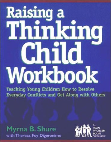 9780878224586: Raising a Thinking Child Workbook: Teaching Young Children How to Resolve Everyday Conflicts and Get Along with Others