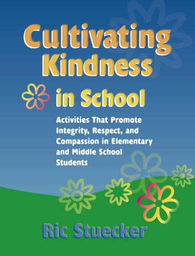 9780878224852: Cultivating Kindness in School: Activities That Promote Integrity, Respect, and Compassion in Elementary and Middle School Students