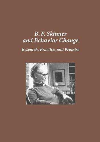 9780878225859: B.F. Skinner and Behavior Change: Research, Practice, and Promise