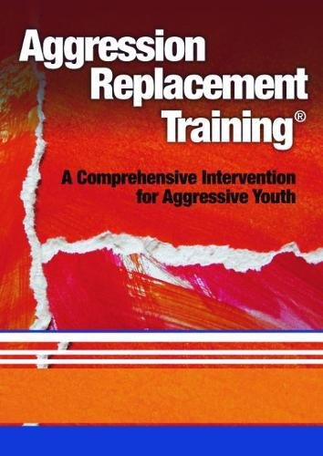 Aggression Replacement Training: A Comprehensive Intervention for Aggressive Youth: Ellen McGinnis,...