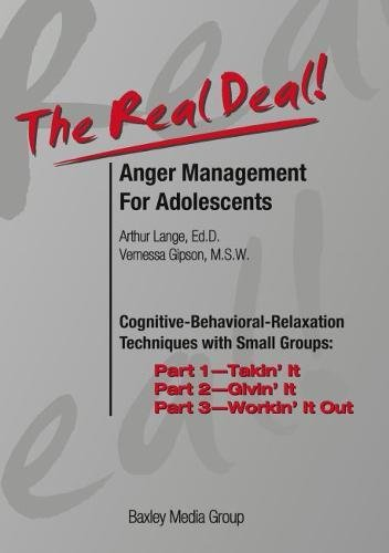 The Real Deal Anger Management for Adolescents, Complete Program: Cognitive-Behavioral Relaxation ...