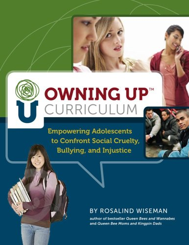 9780878226092: Owning Up Curriculum: Empowering Adolescents to Confront Social Cruelty, Bullying, and Injustice (Book and CD-rom)