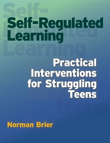 9780878226313: Self-Regulated Learning: Practical Interventions for Struggling Teens