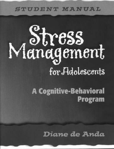9780878226467: Stress Management for Adolescents: A Cognitive-Behavioral Program (Set of 5 Student Manuals)