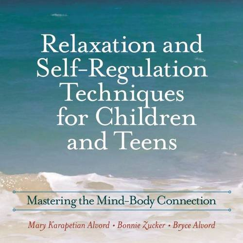 9780878226573: Relaxation and Self-Regulation Techniques for Children and Teens: Mastering the Mind-Body Connection
