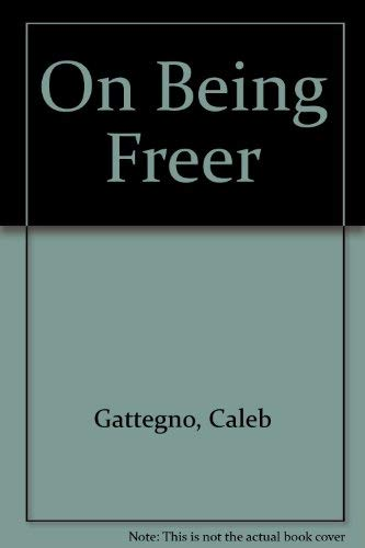 9780878250707: On Being Freer