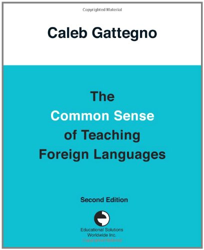 9780878252312: The Common Sense of Teaching Foreign Languages