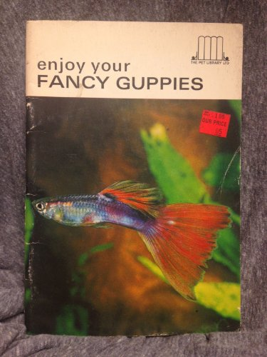 Enjoy Your Fancy Guppies (0878263136) by Carroll Friswold